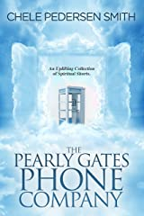 The Pearly Gates Phone Company Kindle Edition