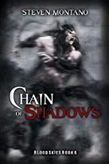 Chain of Shadows (Blood Skies, Book 6) Kindle Edition