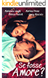 Se fosse amore?: Raccolta di racconti