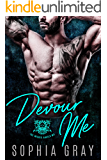 DEVOUR ME: A Dark Bad Boy Romance (The Wicked Angels MC)