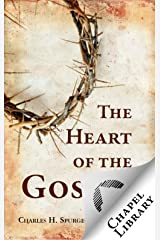 The Heart of the Gospel Kindle Edition