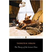 The Theory of the Leisure Class (Penguin Modern Classics)