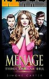 Menage: Three Dollar Bill (Threesome, MMF, Billionaire, Bisexual Romance)