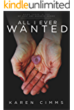 All I Ever Wanted (Of Love and Madness Book 3)