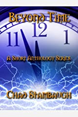 Beyond Time: A Short Anthology Series Kindle Edition