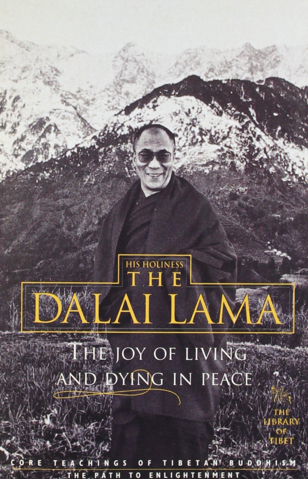 The Joy Of Living And Dying In Peace: Dalai Lama: 9780007899074:  Amazon.com: Books