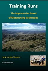 Training Runs: The Regenerative Power of Motorcycling Back Roads Kindle Edition