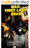 Max: First Lady Road (Italian Edition)