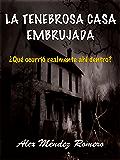 La tenebrosa Casa Embrujada