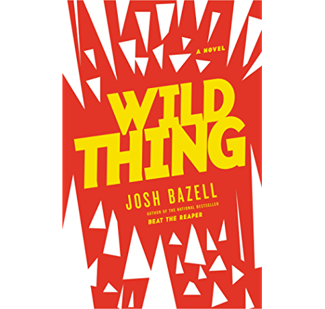 Wild Thing A Novel Peter Brown Series Book 2 Kindle Edition By Bazell Josh Literature Fiction Kindle Ebooks Amazon Com