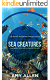Sea Creatures: Phenomenal Photos and Fascinating Fun Facts (Our World's Remarkable Creatures Series)