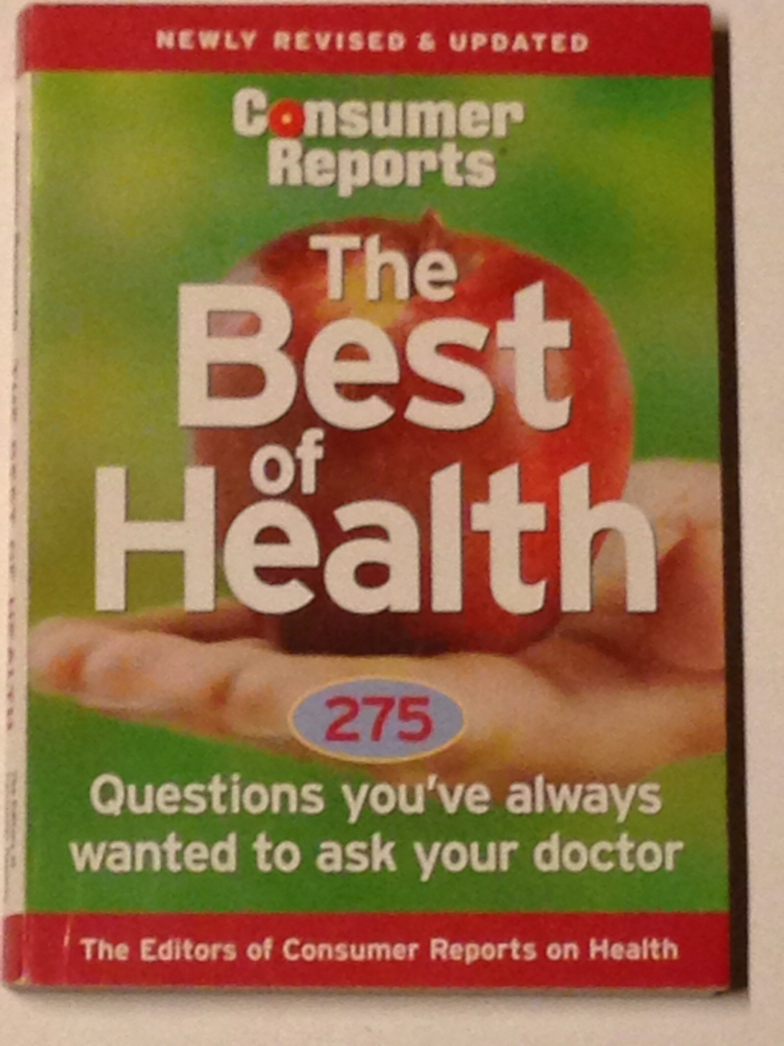 consumer reports the best of health 275 questions you ve always consumer reports the best of health 275 questions you ve always wanted to ask your doctor newly revised and updated consumer s union amazon com books