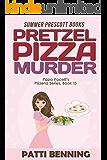Pretzel Pizza Murder (Papa Pacelli's Pizzeria Series Book 15)