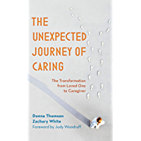 The Unexpected Journey of Caring: The Transformation from Loved One to Caregiver