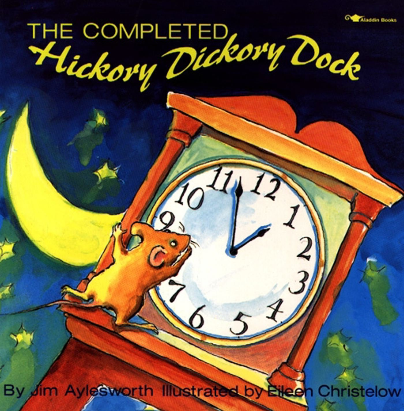 the completed hickory dickory dock aladdin picture books jim aylesworth eileen christelow amazoncom books