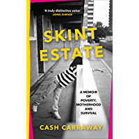 Skint Estate: A memoir of poverty, motherhood and survival (English Edition)