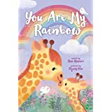 You Are My Rainbow: A Sweet Christian Board Book and Inspirational Baby Shower Gift for Newborns and New Parents