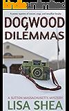 Dogwood Dilemmas (A Sutton Massachusetts Mystery Book 4)