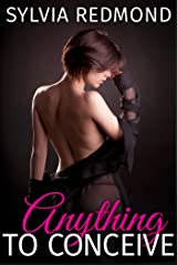 Anything to Conceive (Barebacking the MILF Book 1) Kindle Edition