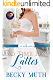 No Time for Lattes (The No Brides Club Book 10)