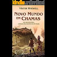 Novo Mundo em Chamas: Uma aventura épica