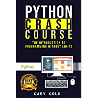 Python Crash Course: The introduction to programming without limits (English Edition)
