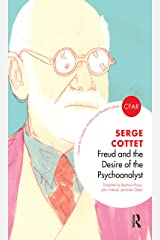 Freud and the Desire of the Psychoanalyst (The Centre for Freudian Analysis and Research Library (CFAR)) Kindle Edition