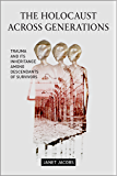 The Holocaust Across Generations: Trauma and its Inheritance Among Descendants of Survivors