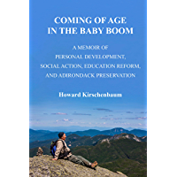 Coming of Age in the Baby Boom: A Memoir of Personal Development, Social Action, Education Reform, and Adirondack Preservation