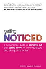 Getting Noticed: A No-Nonsense Guide to Standing Out and Selling More for Momtrepreneurs Who 'Ain't Got Time for That' Kindle Edition