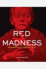 Red Madness: How a Medical Mystery Changed What We Eat Kindle Edition