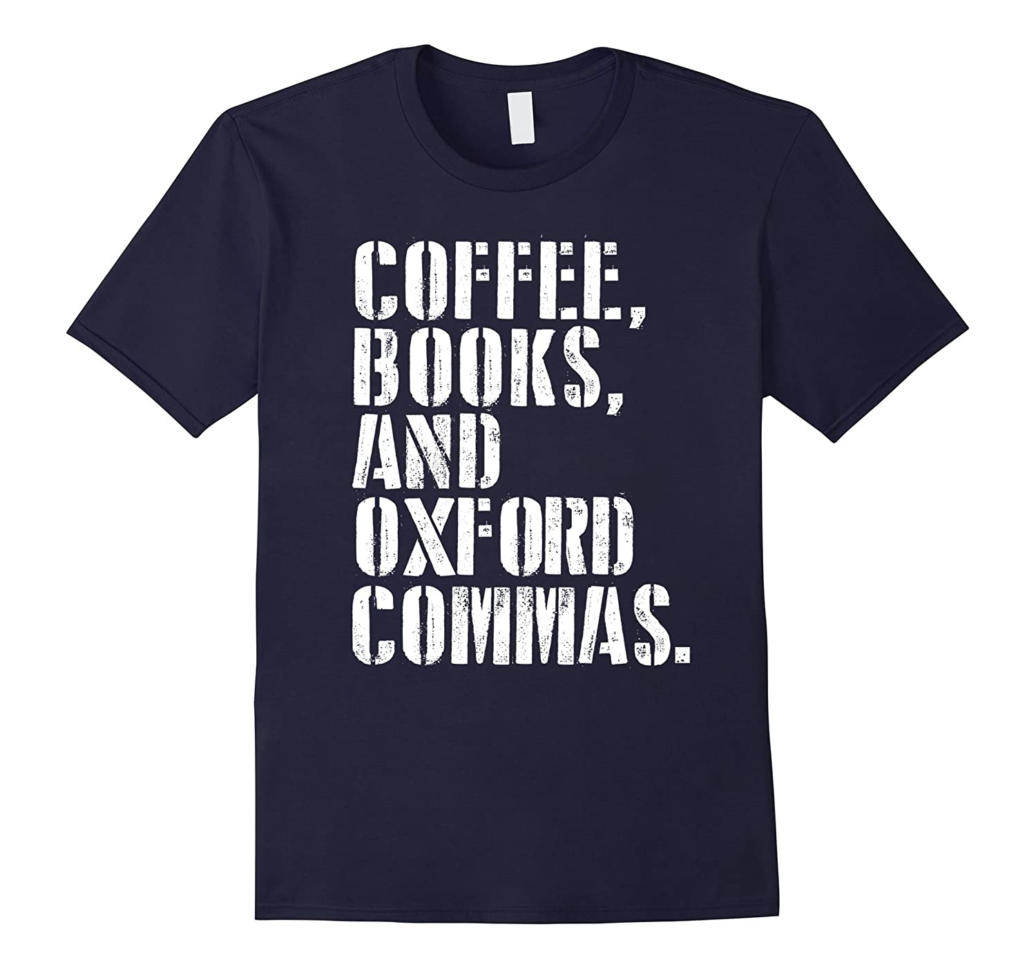 Coffee Books And Oxford Commas T-shirt-TD