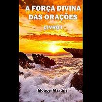 A Forca Divina das Oracoes - Livro I