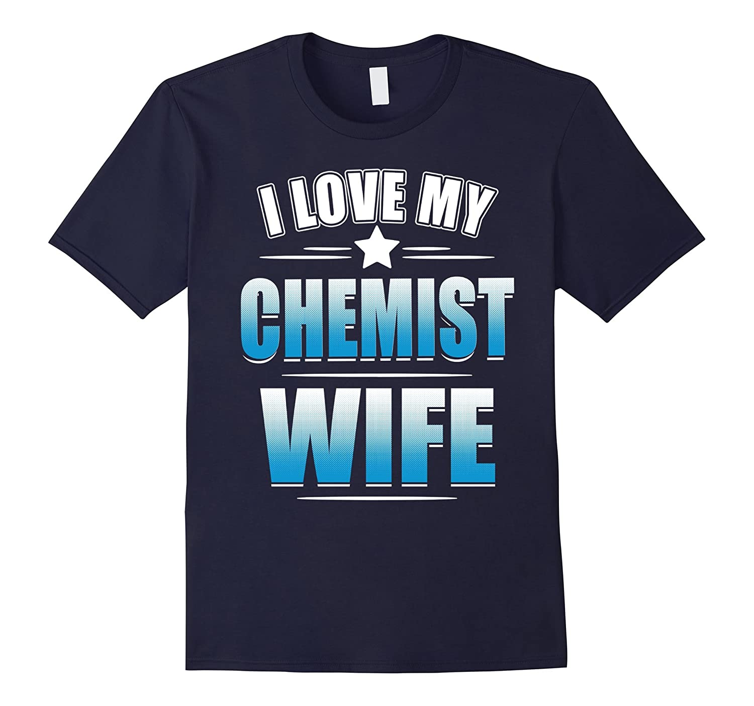 I Love My Chemist Wife T-shirt Husband Of Chemist-TD