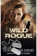 Wild Rogue: A Fake Marriage, Bodyguard Romance (SAS Rogue Unit Book 4) Kindle Edition