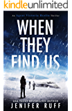 When They Find Us (Agent Victoria Heslin Thriller Book 3)