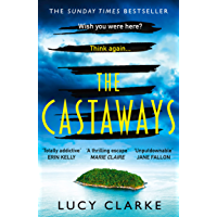 The Castaways: The Sunday Times bestseller and the most gripping, twisty crime thriller book for 2021