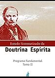 ESTUDO SISTEMATIZADO DA DOUTRINA ESPÍRITA - Tomo II