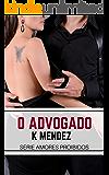 O Advogado: (Livro Único) (Amores proibidos) (Portuguese Edition)