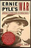Ernie Pyles War: America's Eyewitness to World War II