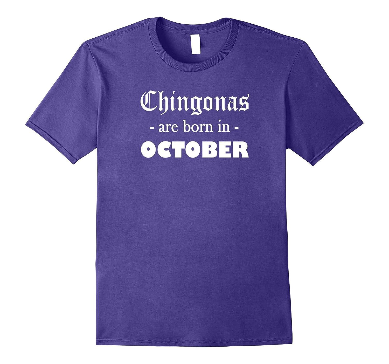 Chingonas Are Born In October- Spanish Birthday T-Shirt-FL