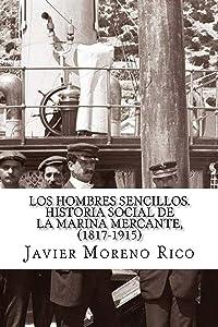Los hombres sencillos. Notas de historia social de la marina mercante, (1817-