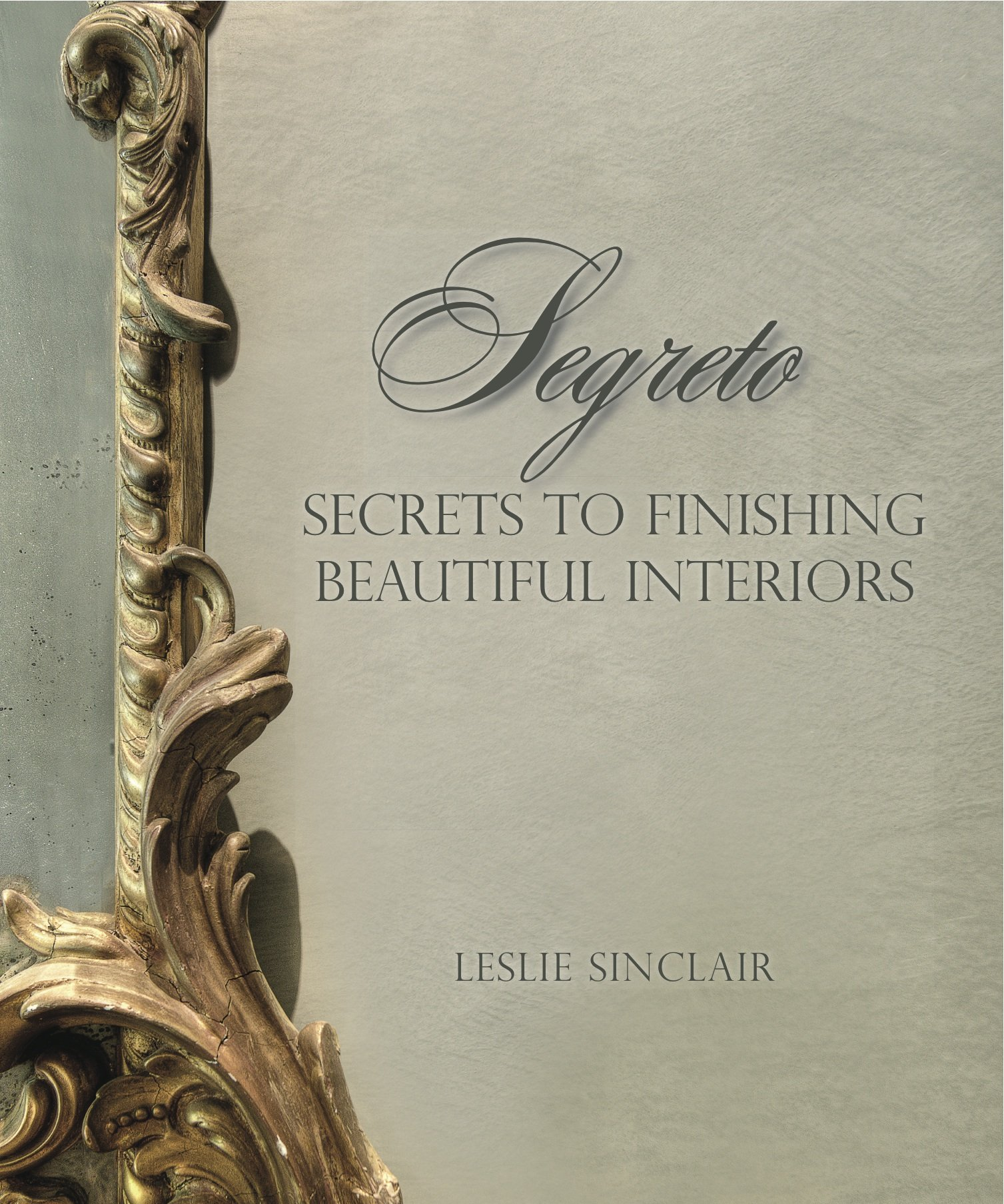 Book. Segreto Secrets to Finishing Beautiful Interiors.