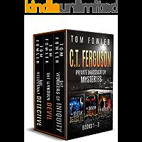 The C.T. Ferguson Private Investigator Mysteries: Novels 1-3