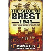 Siege of Brest 1941: A Legend of Red Army Resistance on the Eastern Front