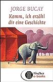 Komm, ich erzähl dir eine Geschichte (German Edition)