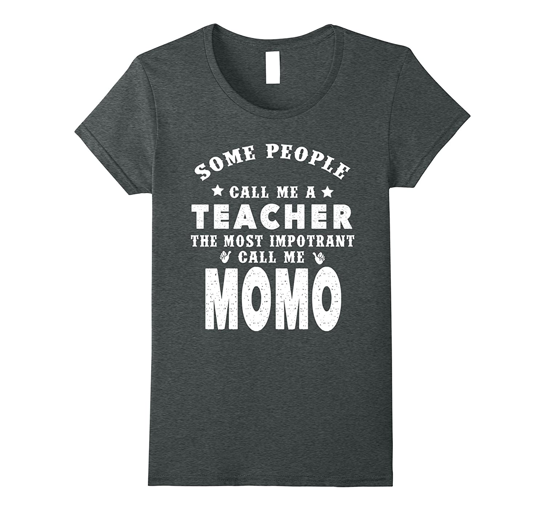 Some people Call Me A Teacher, Important Call me MoMo
