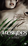 Justice: Hybrides, T4