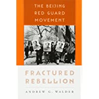 Fractured Rebellion: The Beijing Red Guard Movement