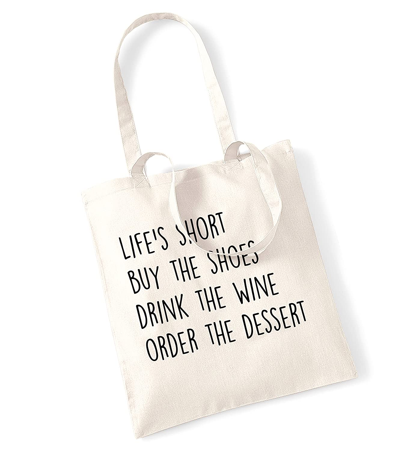 a6582a327ac87 Life's short buy the shoes drink the wine order the dessert tote bag ...